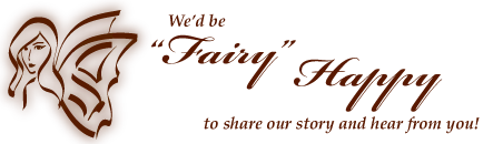 We'd be 'fairy' happy to share our story and hear from you!